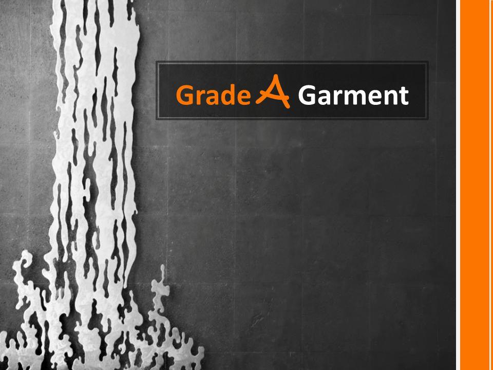 Grade A Garment
