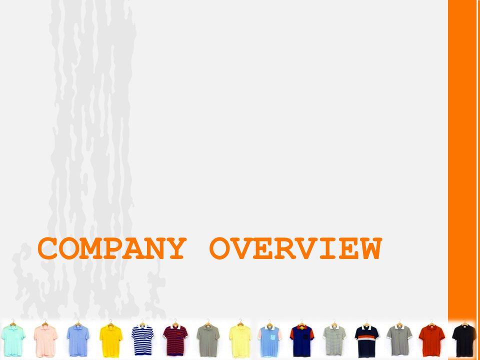 Company Overview • โรงงานอุตสาหกรรมในผลิตเสื้อผ้าสำเร็จรูป ขนาดกลาง มีประสบการณ์ในอุตสาหกรรมมา มากกว่า 10 ปี • ผลิตตามคำสั่งของลูกค้า (Made to order) ตาม ความต้องการของลูกค้า ( บริษัทแม่ ) • ส่งต่อไปขายยังบริษัทในเครือ ซึ่งมีการจัด จำหน่ายไปทั่วประเทศ ตามห้างสรรพสินค้าชั้น นำต่างๆ และ Outlet Mall ตามต่างจังหวัด