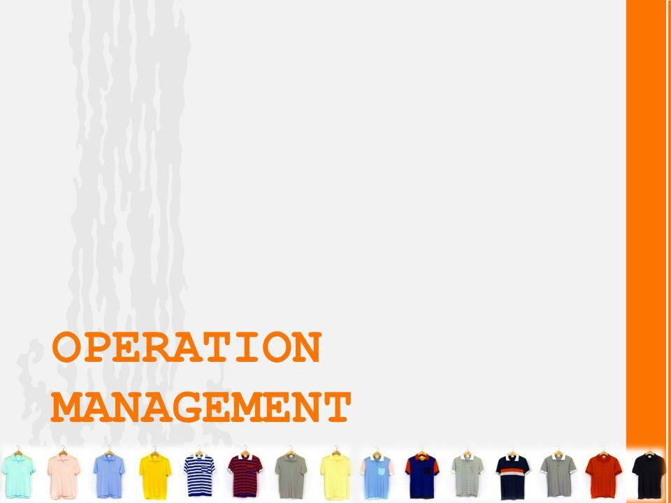 Operation Management • Grade A Garment ผลิตสินค้าหลักคือเสื้อโปโลแบบต่างๆ ตามความต้องการของลูกค้า โดยมีระบบการจัดการ ดำเนินงานดังแผนภาพต่อไปนี้