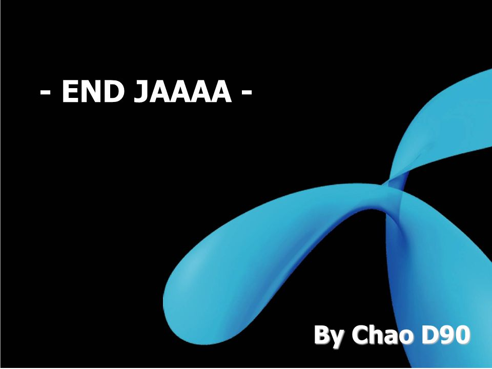 - END JAAAA - By Chao D90