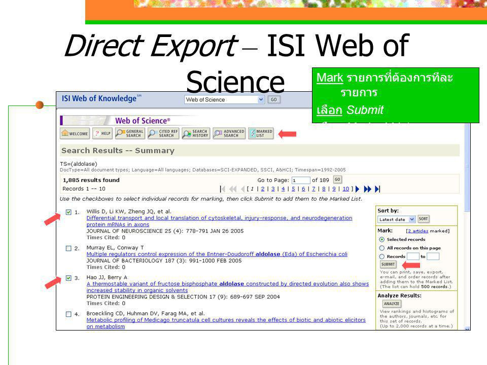 Direct Export – ISI Web of Science Mark รายการที่ต้องการทีละ รายการ เลือก Submit เลือก Marked List
