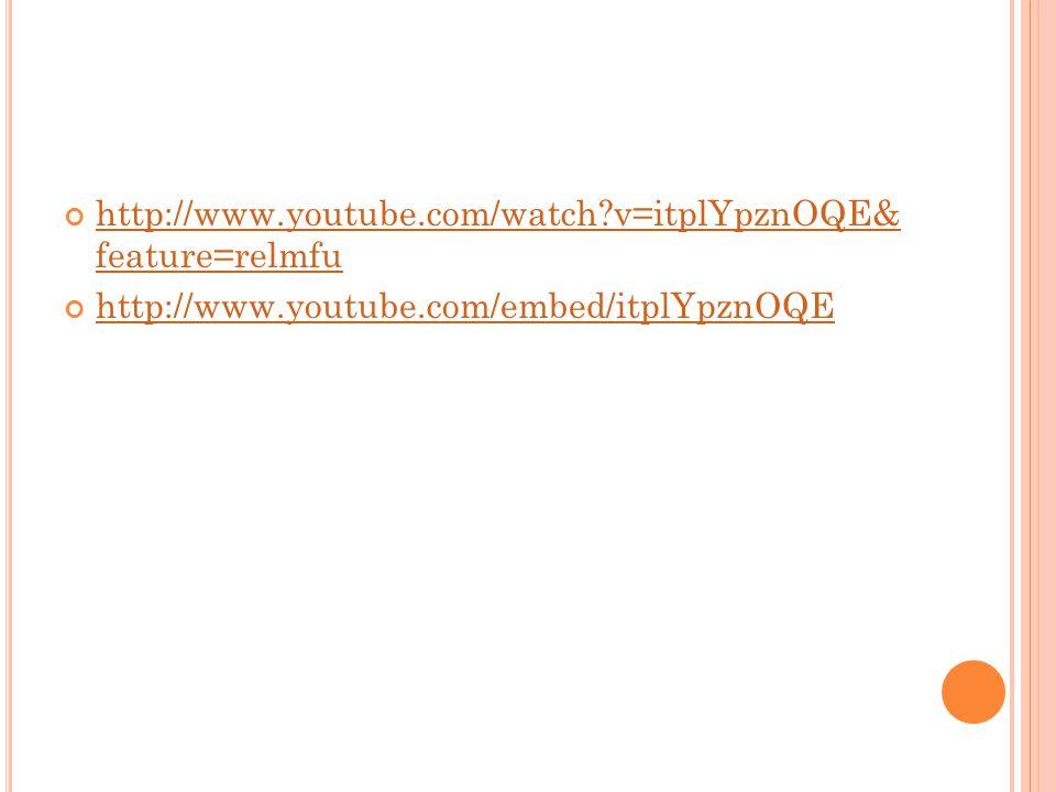 http://www.youtube.com/watch?v=itplYpznOQE& feature=relmfu http://www.youtube.com/embed/itplYpznOQE