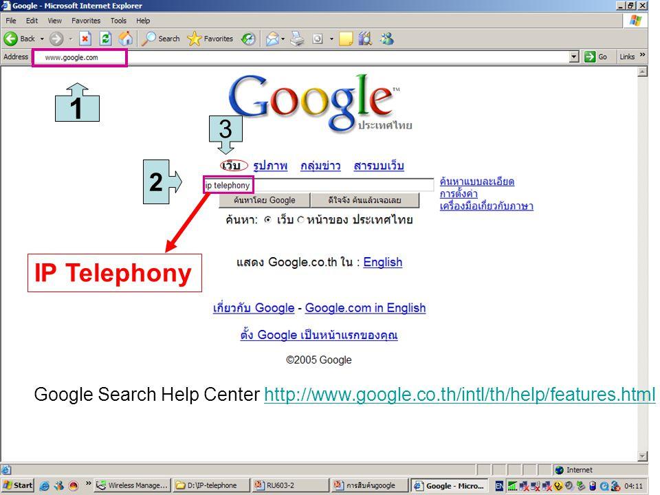 K.SuchartRU-Com3 1 2 Google Search Help Center http://www.google.co.th/intl/th/help/features.htmlhttp://www.google.co.th/intl/th/help/features.html 3