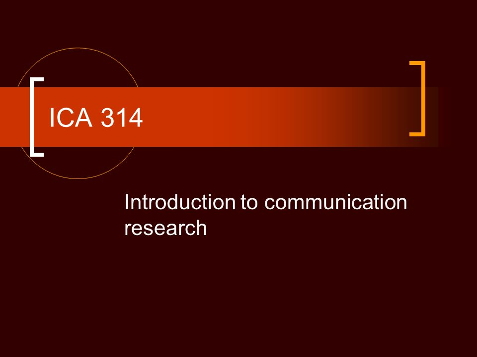 ICA 314 Introduction to communication research