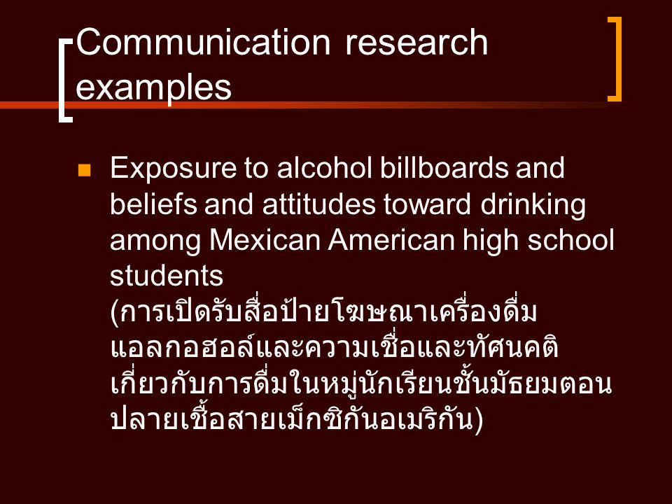 Communication research examples  Exposure to alcohol billboards and beliefs and attitudes toward drinking among Mexican American high school students