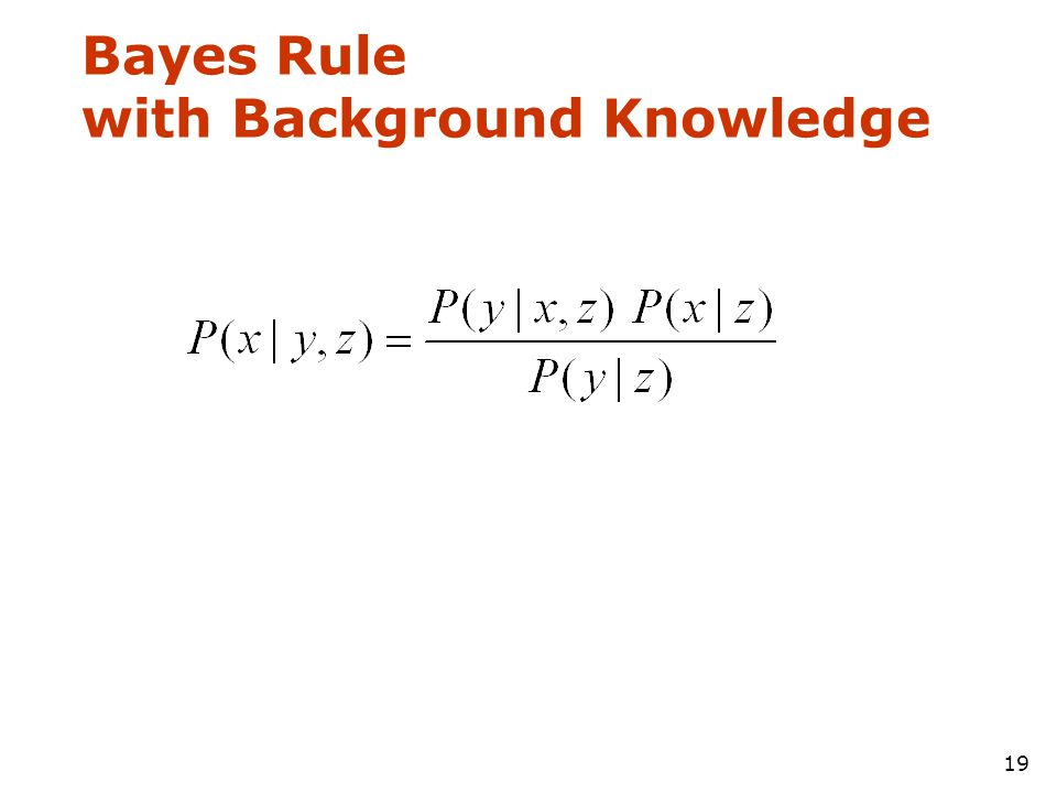 19 Bayes Rule with Background Knowledge