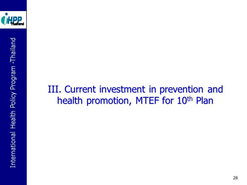 International Health Policy Program -Thailand 28 III.