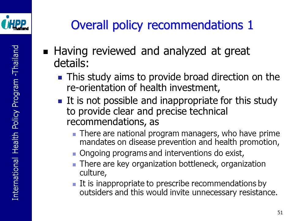 International Health Policy Program -Thailand 51 Overall policy recommendations 1  Having reviewed and analyzed at great details:  This study aims t