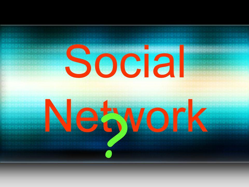 Social Network ?