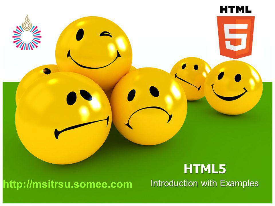 Introduction with Examples HTML5 http://msitrsu.somee.com