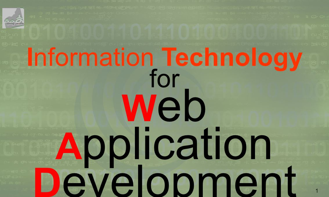 1 Information Technology for W eb A pplication D evelopment
