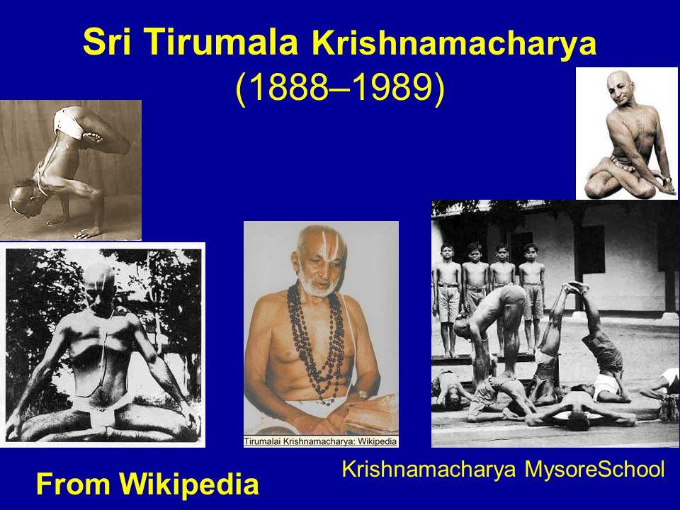 Krishnamacharya MysoreSchool Sri Tirumala Krishnamacharya (1888–1989) From Wikipedia