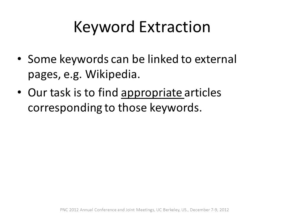 Keyword Extraction • Some keywords can be linked to external pages, e.g.
