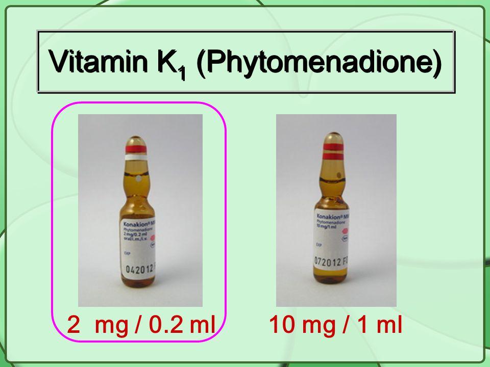 Vitamin K 1 (Phytomenadione) 10 mg / 1 ml2 mg / 0.2 ml