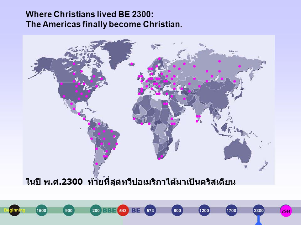 Where Christians lived BE 1700: Christianity becomes mainly a 'European religion.