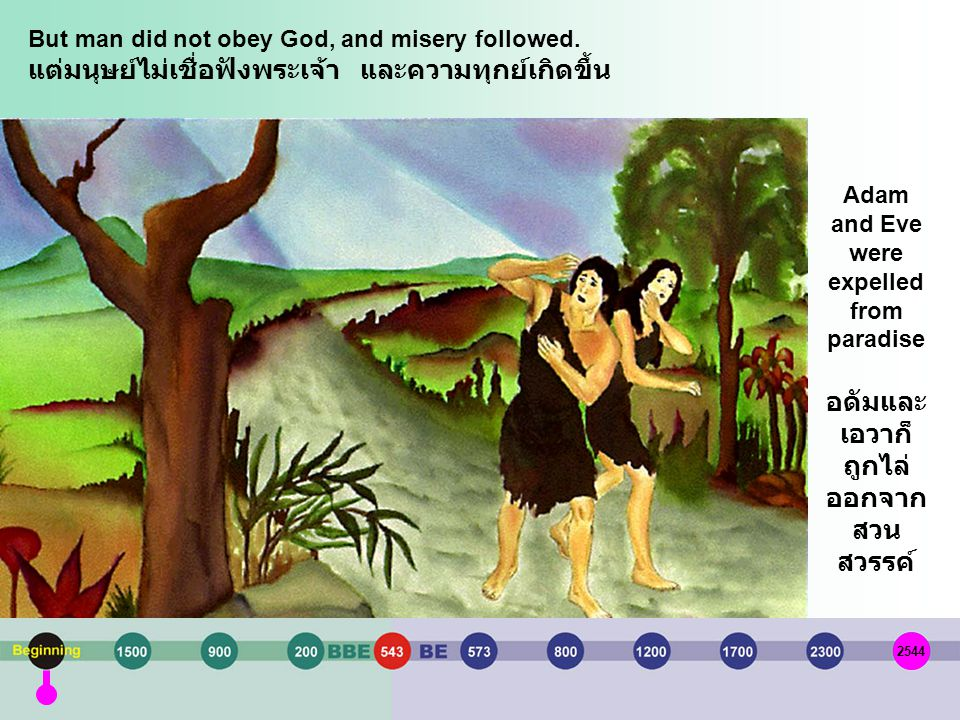But man did not obey God, and misery followed.