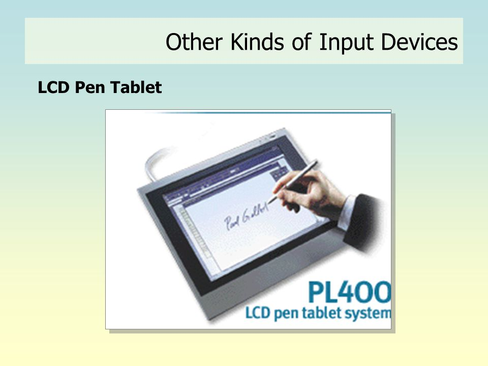 Other Kinds of Input Devices LCD Pen Tablet