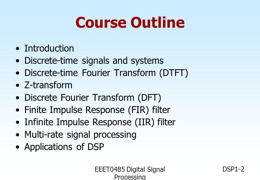 EEET0485 Digital Signal Processing DSP1-3 หนังสือ ตำราหลัก • เอกสารประกอบการสอน DSP D/L site http://www.ee.mut.ac.th/home/peerapol • พรชัย ภววงษ์ศักดิ์, การประมวลผลสัญญาณดิจิตอล เบื้องต้น มหาวิทยาลัยเทคโนโลยีมหานคร 2541 (D/L site = http://www.ee.mut.ac.th/home/pornchai)http://www.ee.mut.ac.th/home/pornchai ตำราประกอบ 1.V.K.