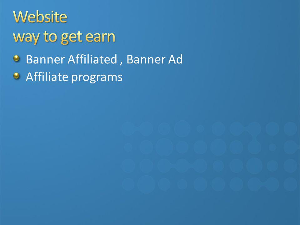 Banner Affiliated, Banner Ad Affiliate programs CPC Revenue, CPM Revenue Selling own stuff