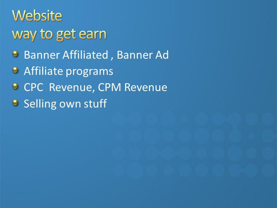 Banner Affiliated, Banner Ad Affiliate programs CPC Revenue, CPM Revenue Selling own stuff Website Member fee Torrent Service