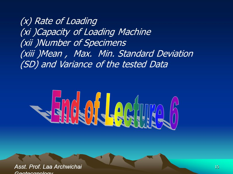 15 (x) Rate of Loading (xi )Capacity of Loading Machine (xii )Number of Specimens (xiii )Mean, Max.