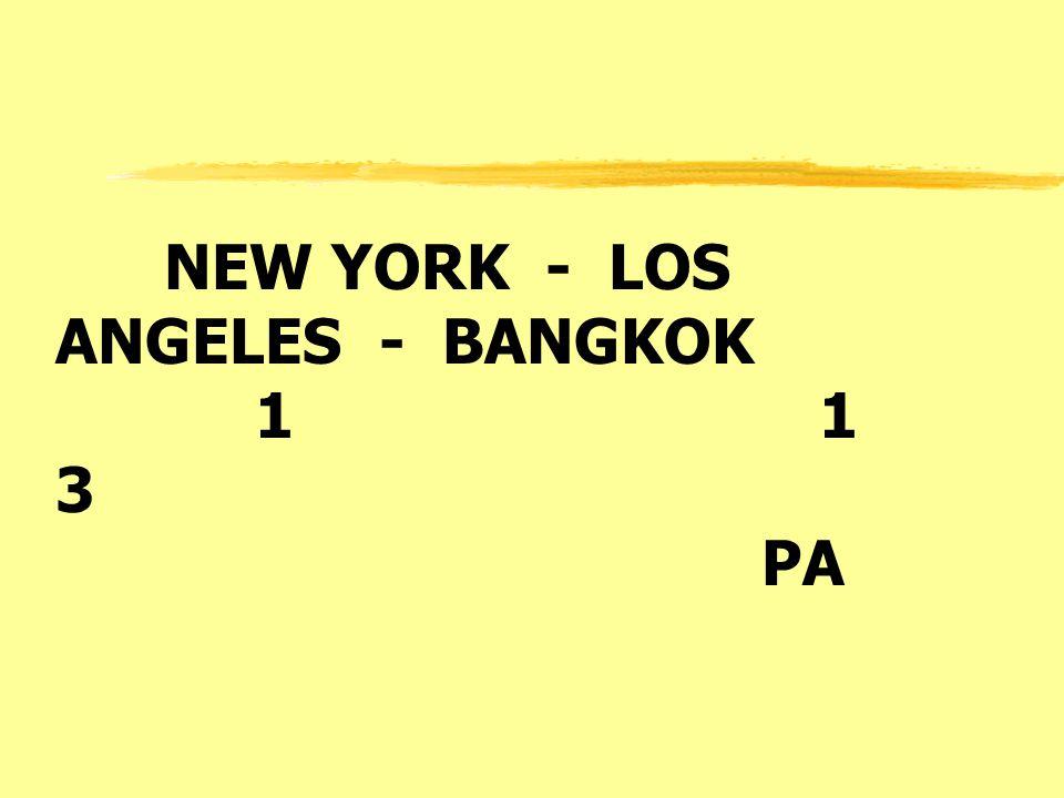 NEW YORK - LOS ANGELES - BANGKOK 1 1 3 PA