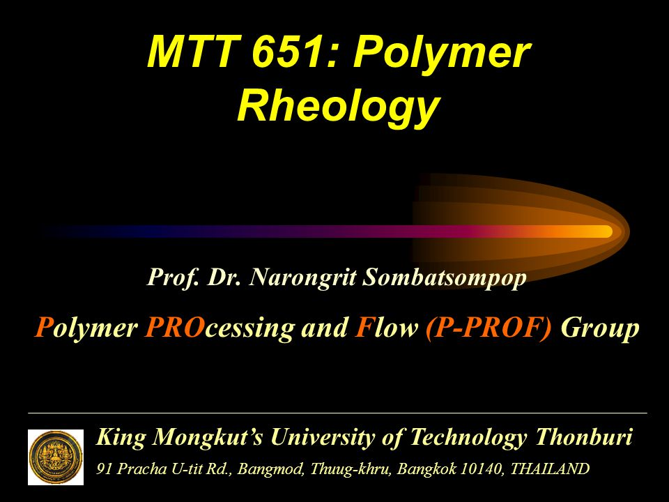 22 Measurement of Rheological Properties •Ostwald Glass Viscometer •Melt Flow Rate (MFR) •Falling Ball Viscometer •Rolling Ball •Capillary Rheometer Polymer PROcessing and Flow (P-PROF) Group Introduction to Fluid and Polymer Melt ความรู้ทั่วไปเกี่ยวกับของไหลและพอลิเม อร์หลอมเหลว