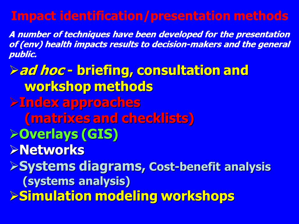  ad hoc - briefing, consultation and workshop methods workshop methods  Index approaches (matrixes and checklists) (matrixes and checklists)  Overl