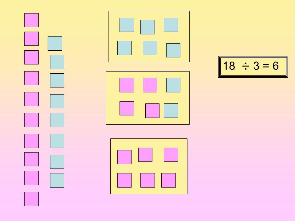 18 ÷ 3 = 6