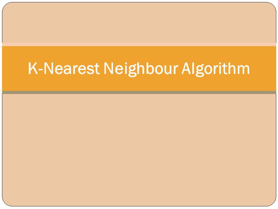 K-Nearest Neighbour Algorithm