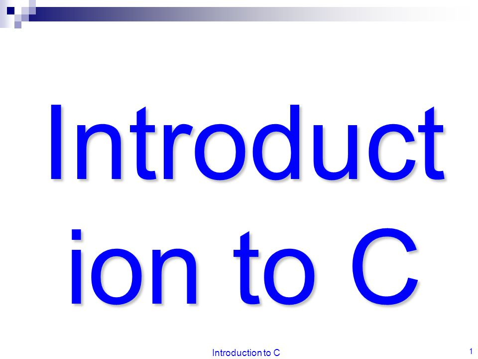 Introduction to C 12 2.