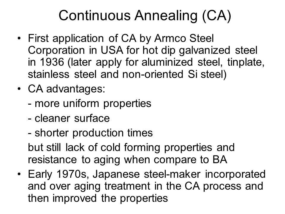 •First application of CA by Armco Steel Corporation in USA for hot dip galvanized steel in 1936 (later apply for aluminized steel, tinplate, stainless
