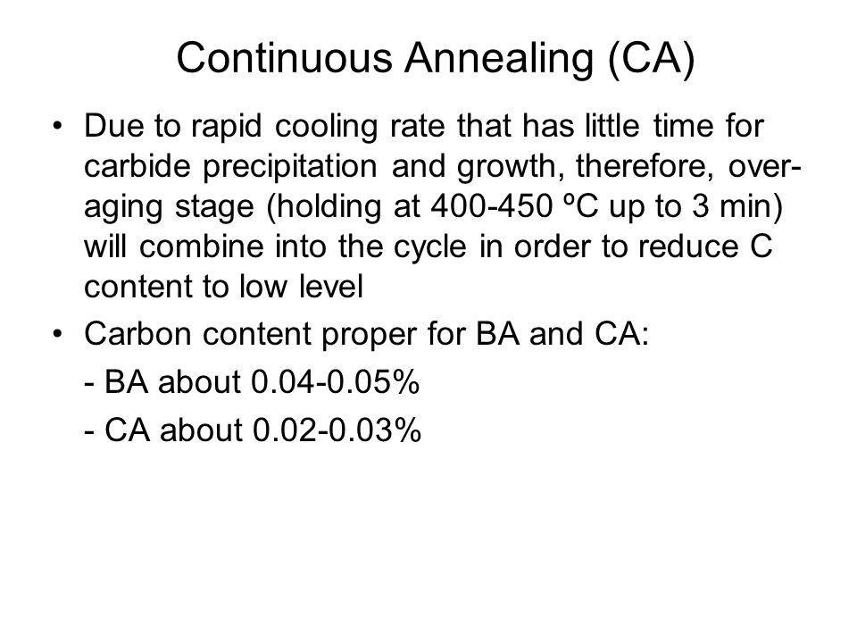 •Due to rapid cooling rate that has little time for carbide precipitation and growth, therefore, over- aging stage (holding at 400-450 ºC up to 3 min)
