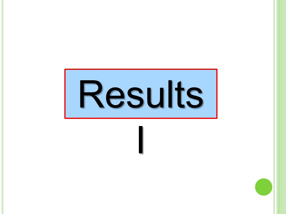 Results I