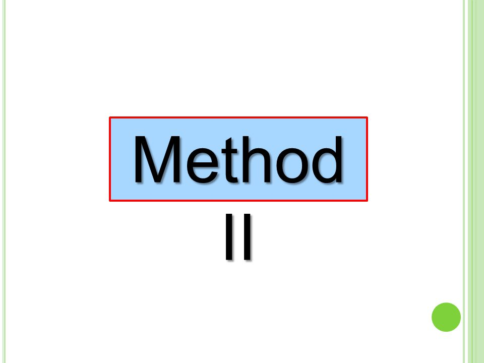 Method II