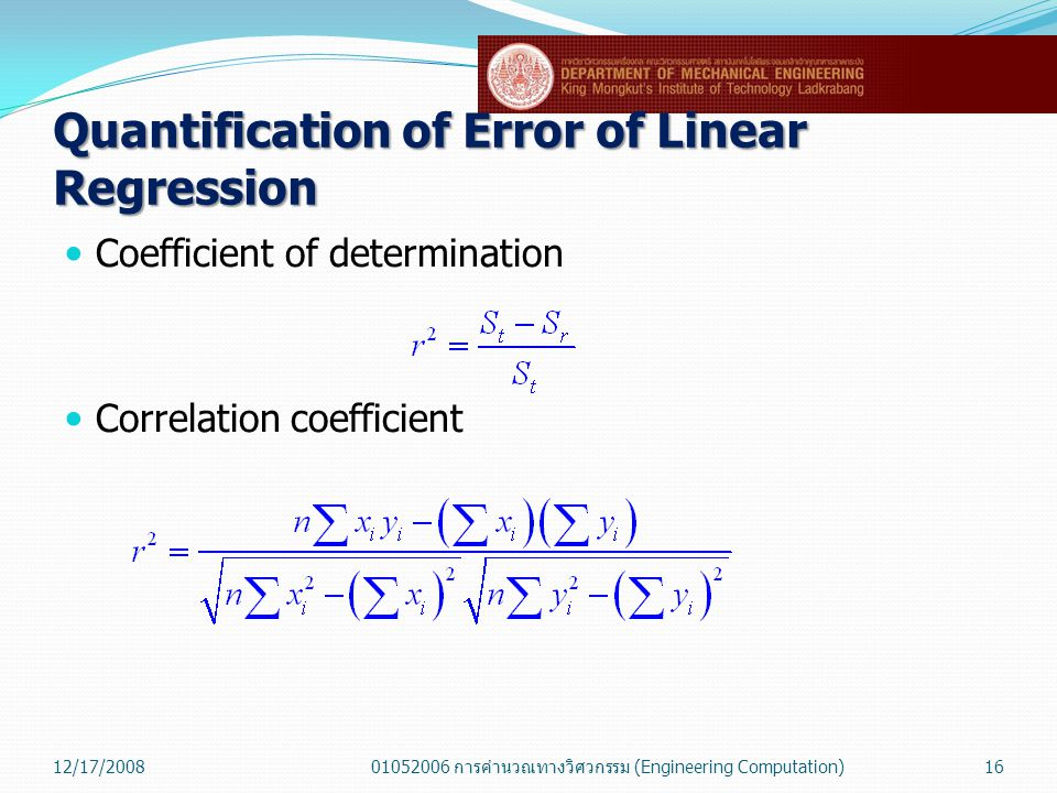 Quantification of Error of Linear Regression  Coefficient of determination  Correlation coefficient 12/17/200801052006 การคำนวณทางวิศวกรรม (Engineer