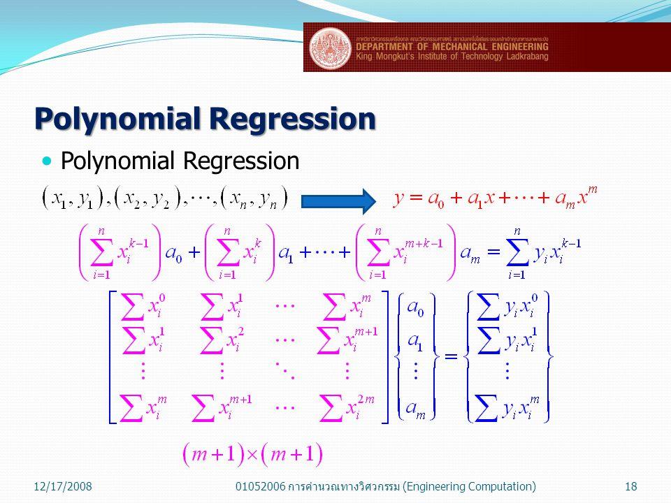 Polynomial Regression  Polynomial Regression 12/17/200801052006 การคำนวณทางวิศวกรรม (Engineering Computation)18