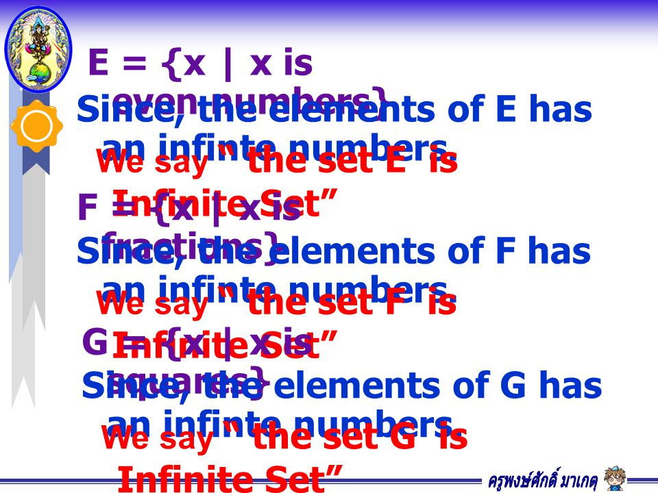 P = {x  I| x < -4} Since, the elements of P has an infinte numbers.