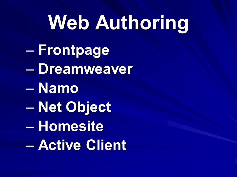Web Authoring – Frontpage – Dreamweaver – Namo – Net Object – Homesite – Active Client