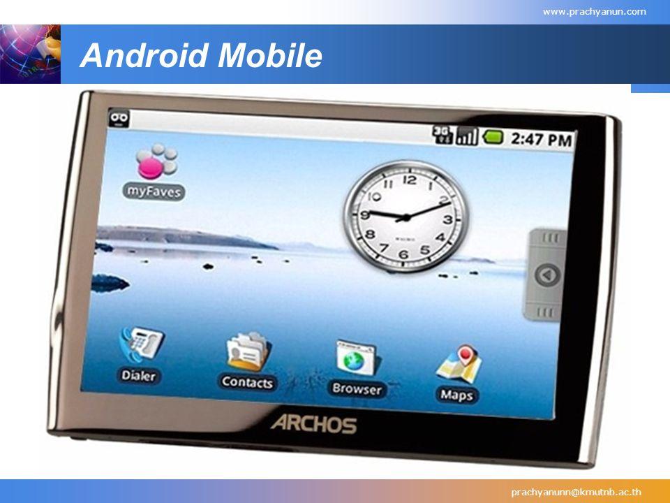 Android Mobile prachyanunn@kmutnb.ac.th www.prachyanun.com