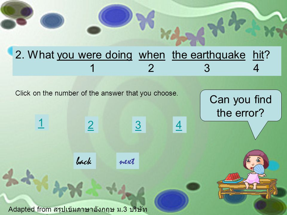 Can you find the error.1 234 2. What you were doing when the earthquake hit.