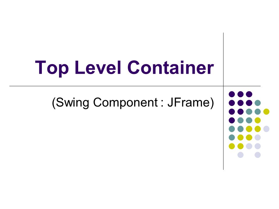Top Level Container (Swing Component : JFrame)