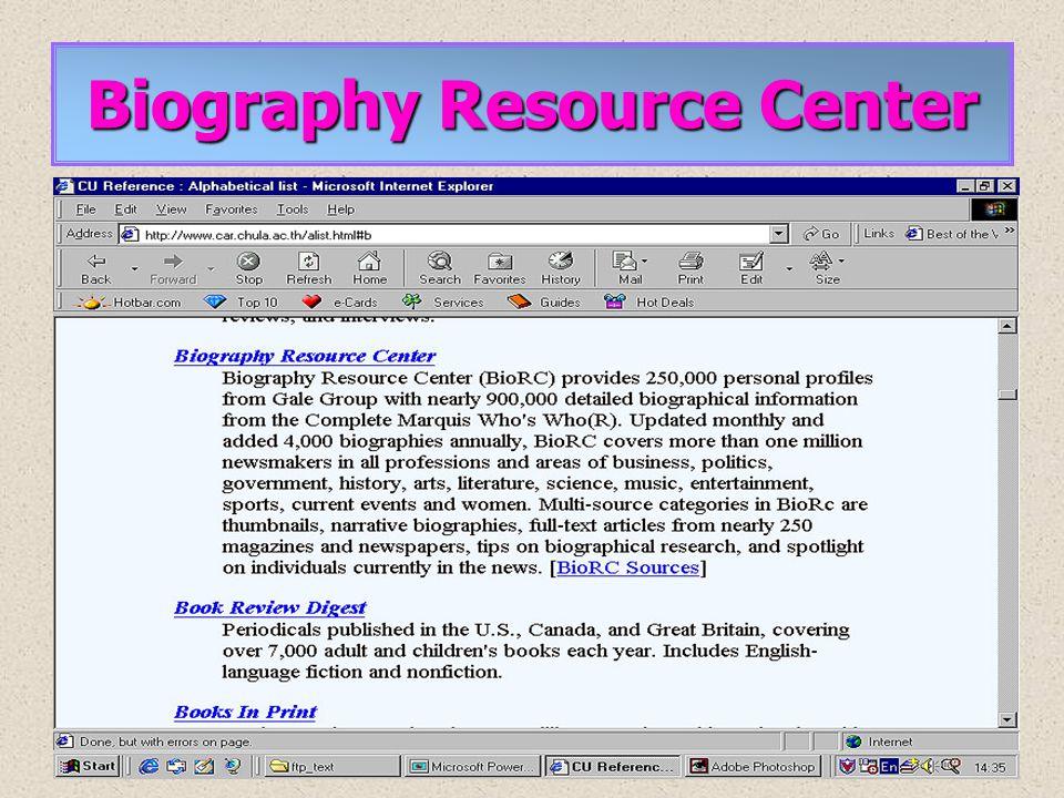 • แนะนำการใช้และการสืบค้น ฐานข้อมูลหลัก 3 ฐาน จาก CU Reference Databases จาก CU Reference Databases • Biography Resource Center (GaleNet) • The Comple