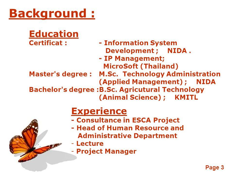 Page 3 Background : Education Certificat : - Information System Development ; NIDA.