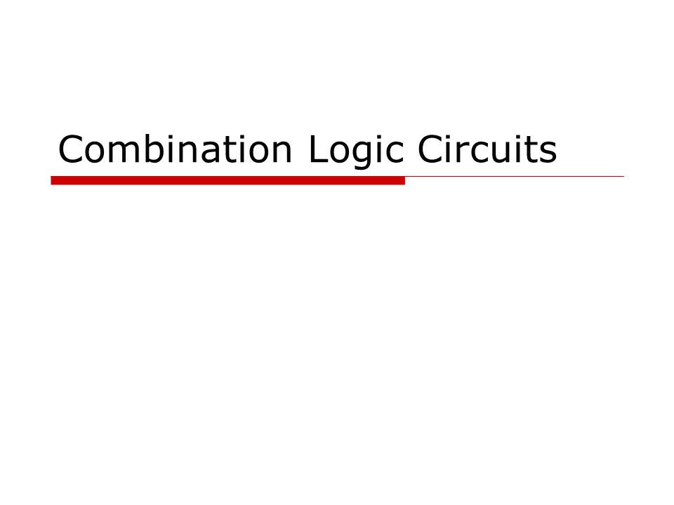 Combination Logic Circuits