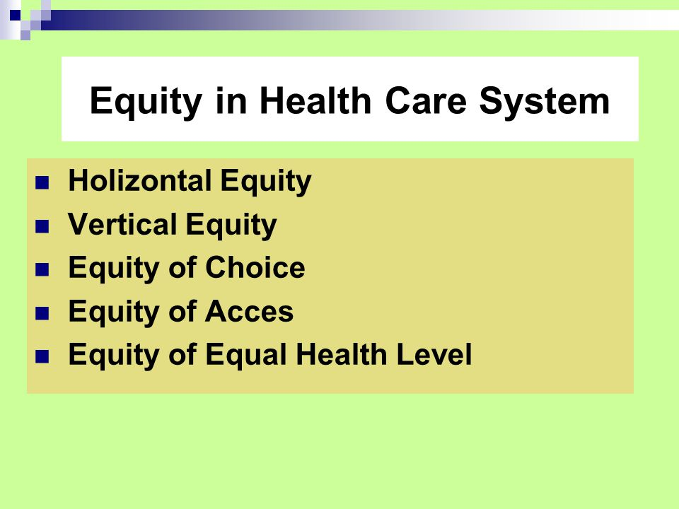 -Non Equal Practice for Different Need Vertical Equity in Health Care System -Progressive Financing