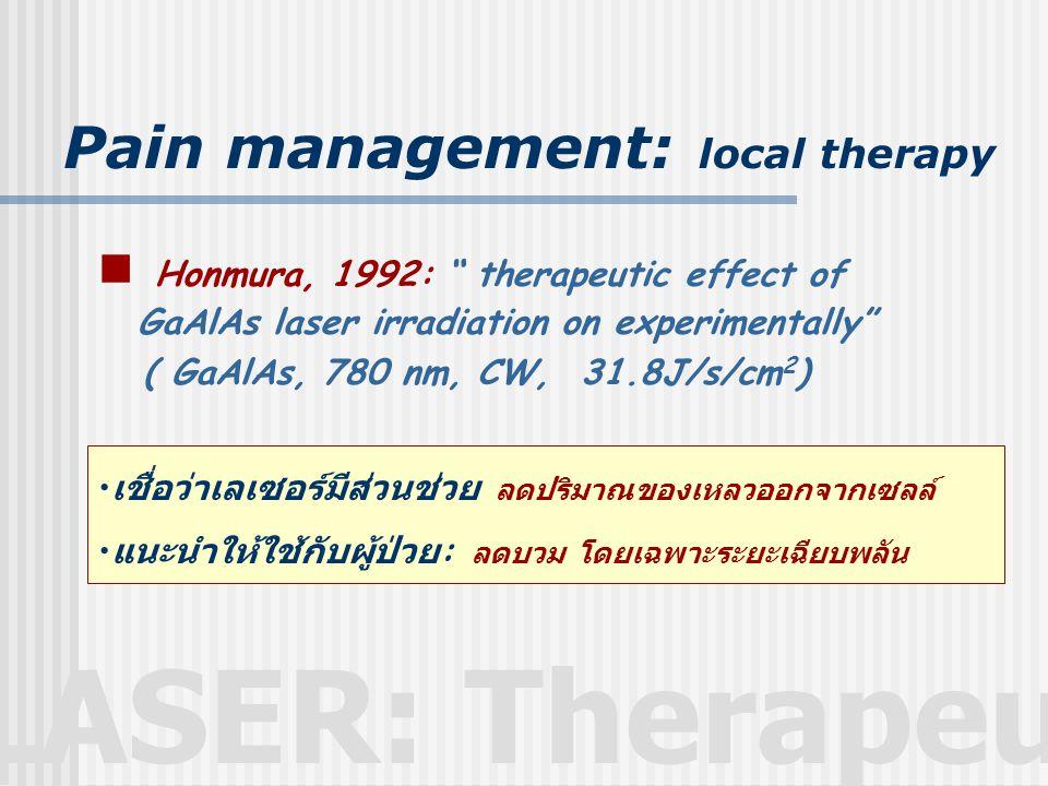 "LASER: Therapeutic  Honmura, 1992: "" therapeutic effect of GaAlAs laser irradiation on experimentally"" ( GaAlAs, 780 nm, CW, 31.8J/s/cm 2 ) • เชื่อว่"