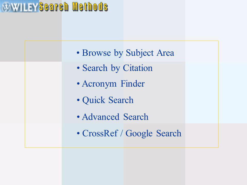 • Advanced Search • Quick Search • Acronym Finder • Browse by Subject Area • CrossRef / Google Search • Search by Citation