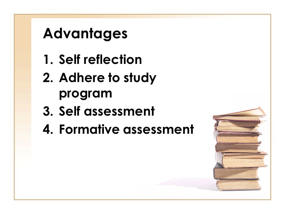 Disadvantages 1.Time consuming 2.Forget to record 3.Difficult in scoring