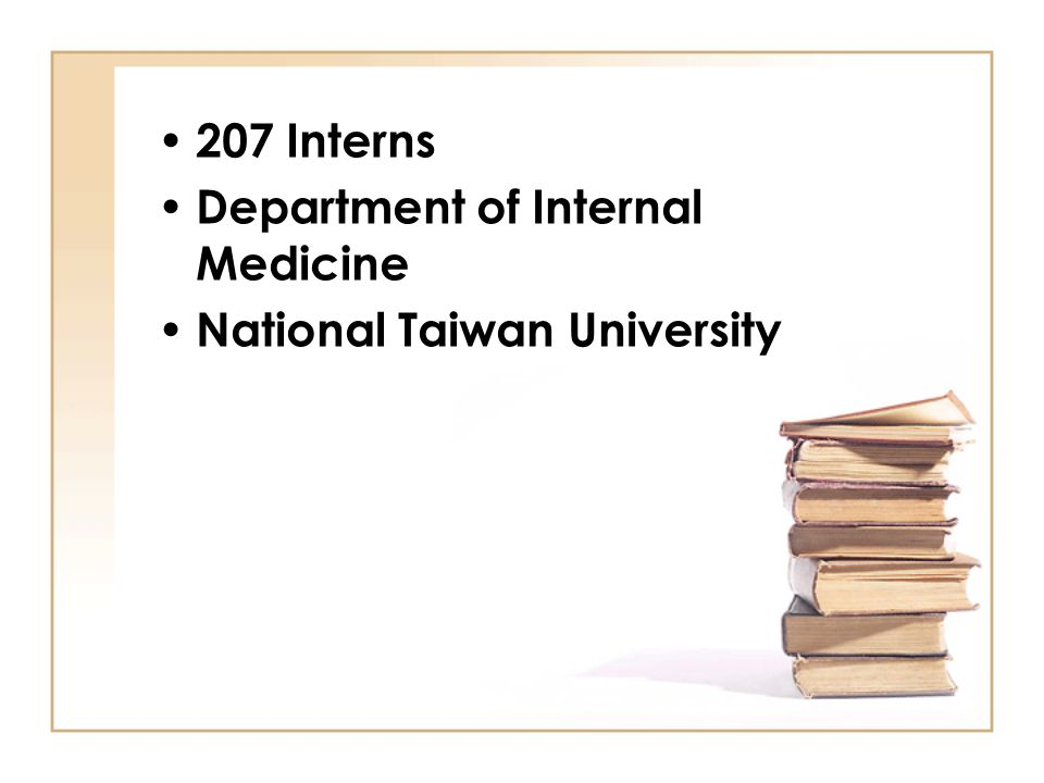 • 207 Interns • Department of Internal Medicine • National Taiwan University